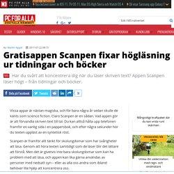Gratisappen Scanpen fixar högläsning ur tidningar och böcker - PC för Alla