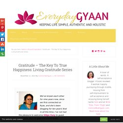 Gratitude - The Key To True Happiness: Living Gratitude Series