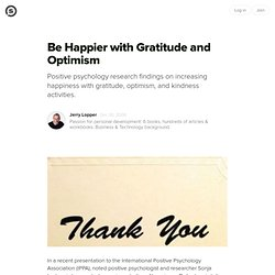 Be Happier with Gratitude and Optimism: Positive Psychology: Being Grateful & Optimistic Increases Happiness