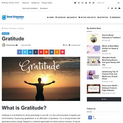 What is Gratitude? How to practice gratitude and benefits of gratitude