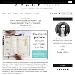 How a Weekly Gratitude Practice Can Change Your Life and Free Printable