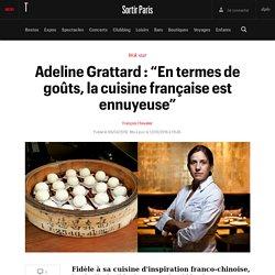 "Adeline Grattard : ""En termes de goûts, la cuisine française est ennuyeuse"" - Sortir"