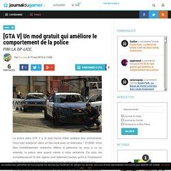 [GTA V] Un mod gratuit qui améliore le comportement de la police