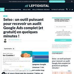 SEISO : Un Outil Gratuit Pour Auditer ses Performances Google Ads