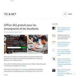 Office 365 gratuit pour les enseignants et les étudiants – TIC & Net