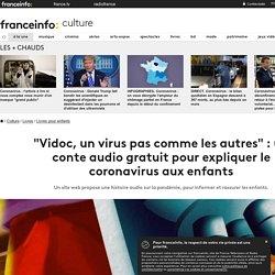 """""""Vidoc, un virus pas comme les autres"""" : un conte audio gratuit pour expliquer le coronavirus aux enfants"""