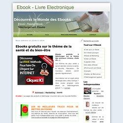 Ebook gratuit santé et bien-être. Ebooks gratuits à télécharger sur la santé