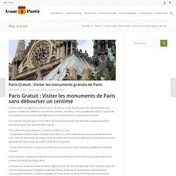 Paris gratuit : visiter les monuments gratuits de Paris, le guide