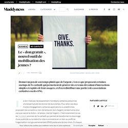 Le « don gratuit », nouvel outil de mobilisation des jeunes ? - Maddyness - Le Magazine des Startups Françaises