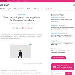 Trace : un outil gratuit pour supprimer l'arrière plan d'une photo