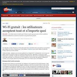 Wi-Fi gratuit : les utilisateurs acceptent tout et n'importe quoi