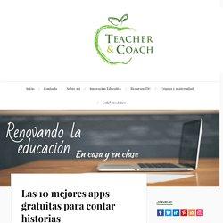 Las 10 mejores apps gratuitas para contar historias - Teacher & Coach - Renovando la educación en casa y en clase.