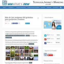 Más de 300 imágenes HD gratuitas para proyectos creativos