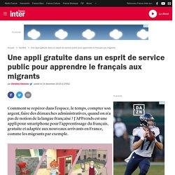 Une appli gratuite dans un esprit de service public pour apprendre le français aux migrants