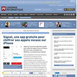 Signal, une app gratuite pour chiffrer ses appels vocaux sur iPhone