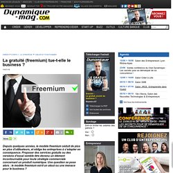 La gratuité (freemium) tue-t-elle le business ?