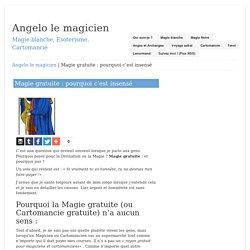 Magie gratuite : pourquoi c'est insensé – Angelo le magicien