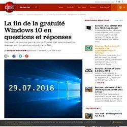 La fin de la gratuité Windows 10 en questions et réponses -