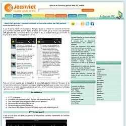 Alerte SMS gratuite : recevoir ses mails et son actu twitter par SMS partout « Les Astuces de Jeanviet