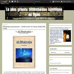 "Télécharger gratuitement : ""Al-Mouwatta"" de l'imam Malik [Pdf, word] - Bibliothèque : Livres Islamiques – Koutub Islamiya"