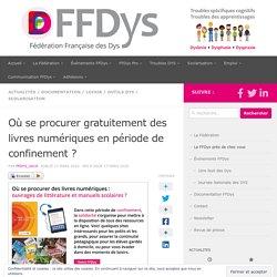 Où se procurer gratuitement des livres numériques en période de confinement ? – Fédération Française des DYS