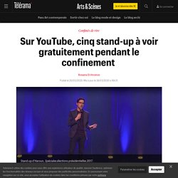 Sur YouTube, cinq stand-up à voir gratuitement pendant le confinement - Arts et scènes
