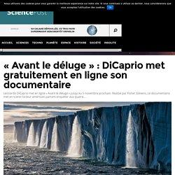 """""""Avant le déluge"""" : DiCaprio met gratuitement en ligne son documentaire"""
