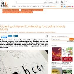 Obtenir gratuitement EasyReading Font, police à haute lisibilité
