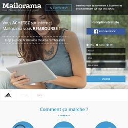 Mailorama - Inscrivez-vous gratuitement & Economisez dès maintenant sur tous vos achats