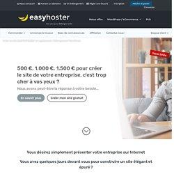 Créer un site GRATUITEMENT et rapidement, Hébergement WordPress - EasyHoster