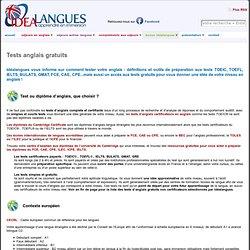 Tester gratuitement son anglais et se préparer au TOEIC, TOEFL, IELTS, BULATS, GMAT, GRE, FCE, CAE, CPE « Idéalangues