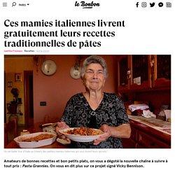 Ces mamies italiennes livrent gratuitement leurs recettes traditionnelles de pâtes