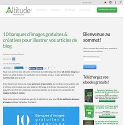 10 banques d'images gratuites & créatives pour illustrer vos articles de blog