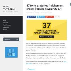 37 fonts gratuites fraîchement créées [janvier-février 2017] - Blog Tuto.com