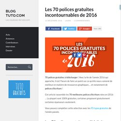 Les 70 polices gratuites incontournables de 2016 - Blog Tuto.com