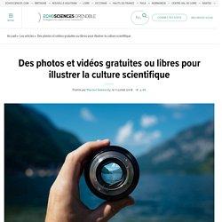 Des photos et vidéos gratuites ou libres pour illustrer la culture scientifique
