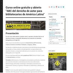 """Curso online gratuito y abierto """"ABC del derecho de autor para bibliotecarios de América Latina"""""""