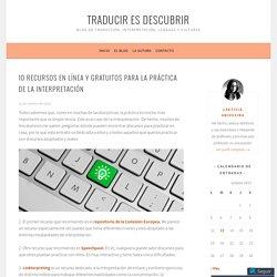 10 recursos en línea y gratuitos para la práctica de la interpretación – Traducir es descubrir