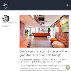 Confira essa lista com 8 cursos online gratuitos oferecidos pelo Google - Primeiro Job