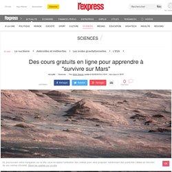 """Des cours gratuits en ligne pour apprendre à """"survivre sur Mars"""""""