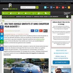 Des taxis Google gratuits et sans chauffeur pour bientôt ?
