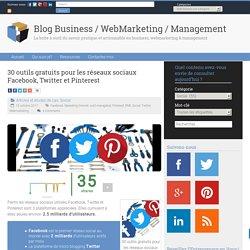 30 outils gratuits pour les réseaux sociaux Facebook, Twitter et Pinterest – Blog Business / WebMarketing / Management
