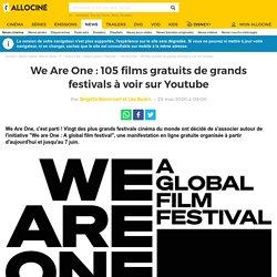 We Are One : 105 films gratuits de grands festivals à voir sur Youtube - Actus Ciné