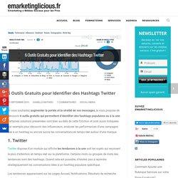 6 Outils Gratuits pour Identifier des Hashtags Twitter