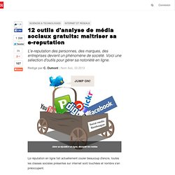 12 outils d'analyse de média sociaux gratuits: maîtriser sa e-reputation