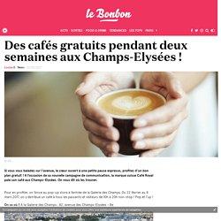Des cafés gratuits pendant deux semaines aux Champs-Elysées !