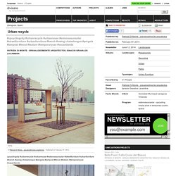 Patrizia Di Monte - gravalosdimonte arquitectos, Ignacio Gravalos Lacambra — Urban recycle - Divisare by Europaconcorsi