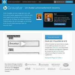 Gravatar - Globally Recognized Avatars (votre avatar universel)