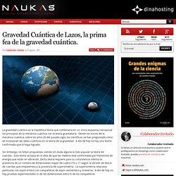 Gravedad Cuántica de Lazos, la prima fea de la gravedad cuántica.