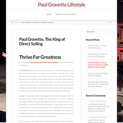 Paul Gravette, The King of Direct Selling